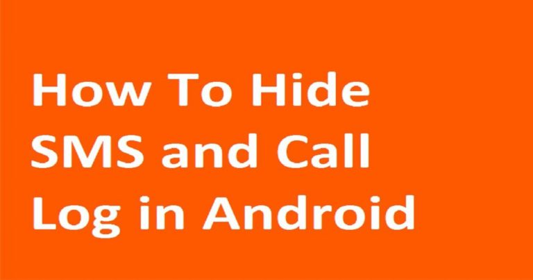 How to Hide SMS and Call Logs On Android Phone