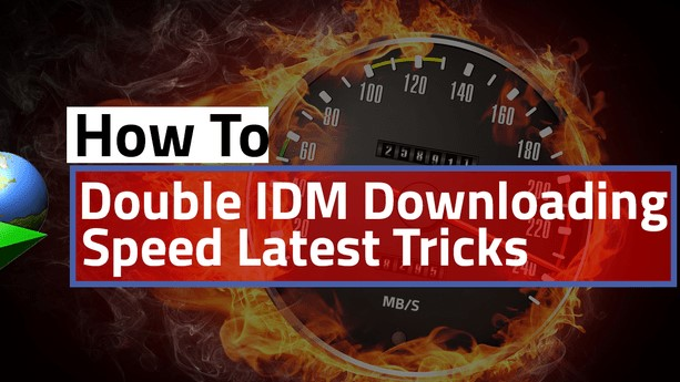 Double IDM Downloading Speed 2019: