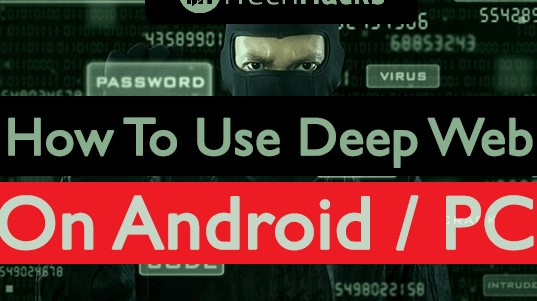 Use Deep/Dark Web On Your Android: